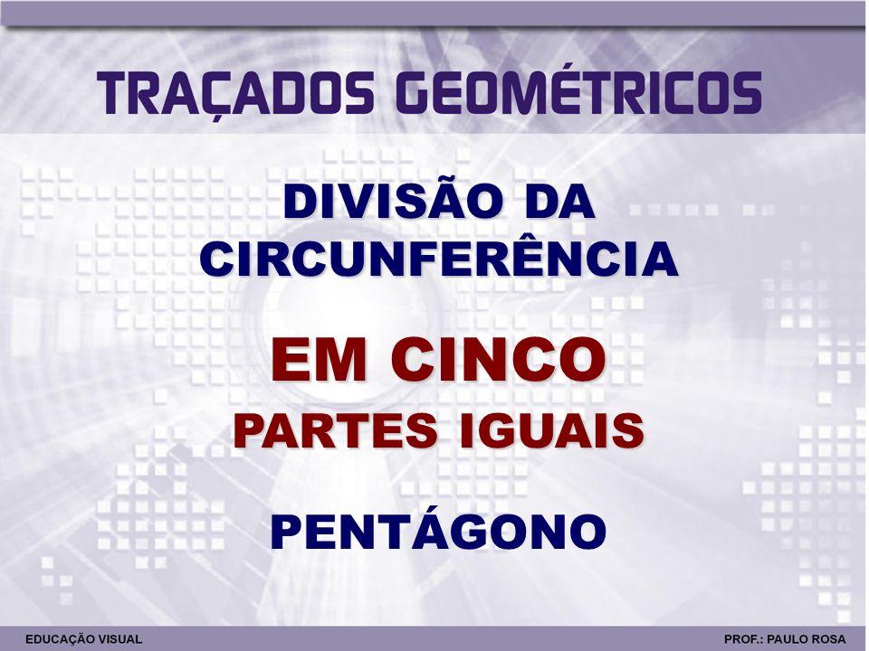 DIVISÃO DA CIRCUNFERÊNCIA
