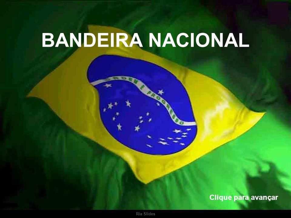 BANDEIRA NACIONAL Clique para avançar Ria Slides