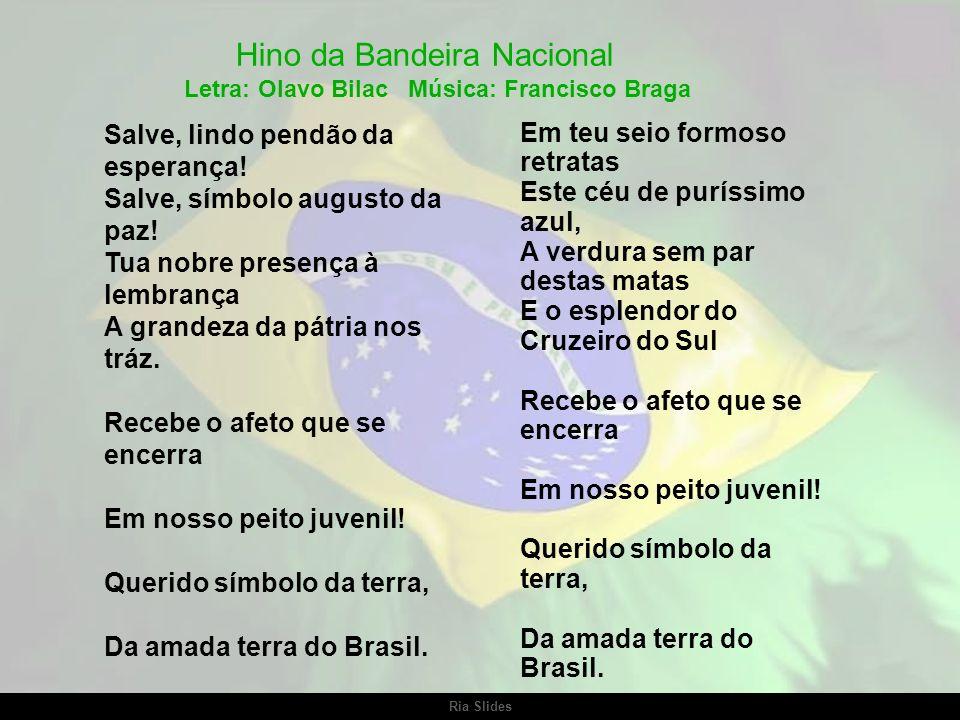 Letra: Olavo Bilac Música: Francisco Braga