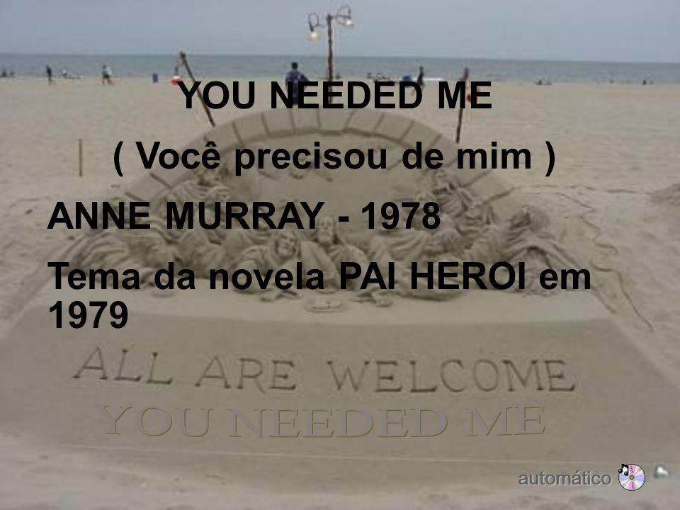 YOU NEEDED ME ( Você precisou de mim )