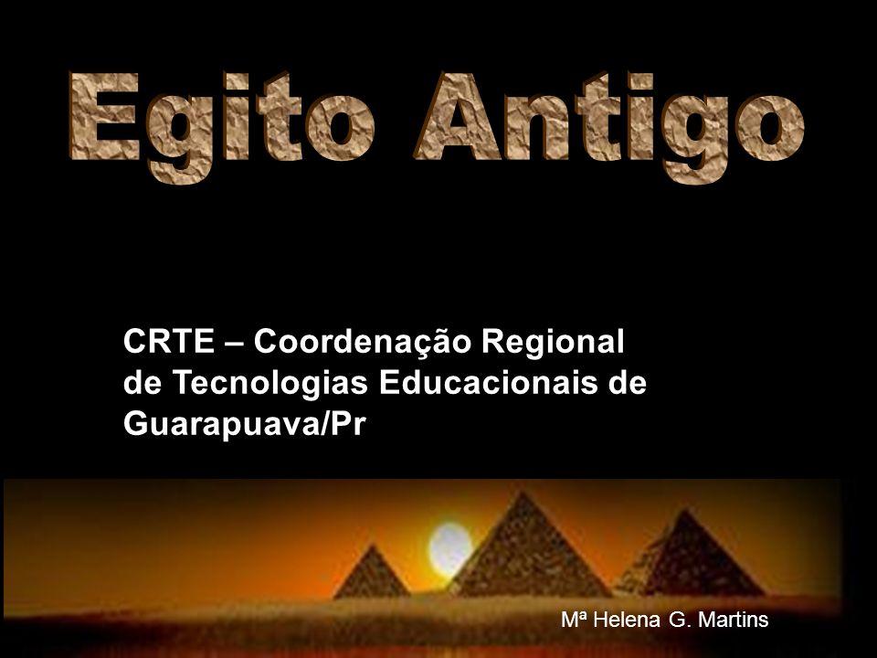 Egito Antigo CRTE – Coordenação Regional de Tecnologias Educacionais de Guarapuava/Pr.