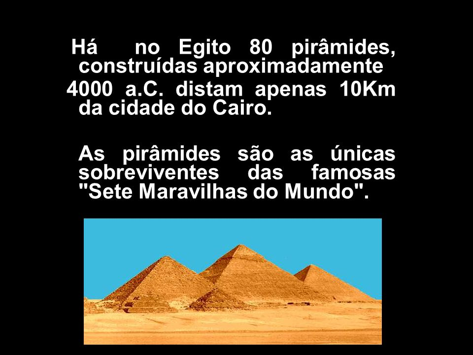 4000 a.C. distam apenas 10Km da cidade do Cairo.