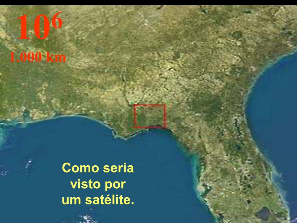 Como seria visto por um satélite.