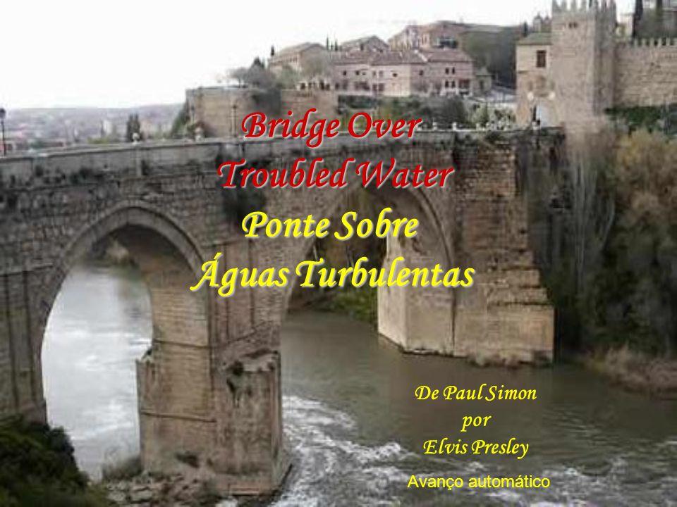 Bridge Over Troubled Water Ponte Sobre Águas Turbulentas