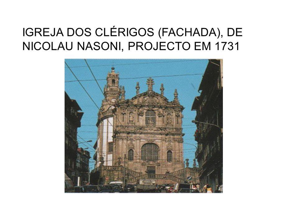 IGREJA DOS CLÉRIGOS (FACHADA), DE NICOLAU NASONI, PROJECTO EM 1731