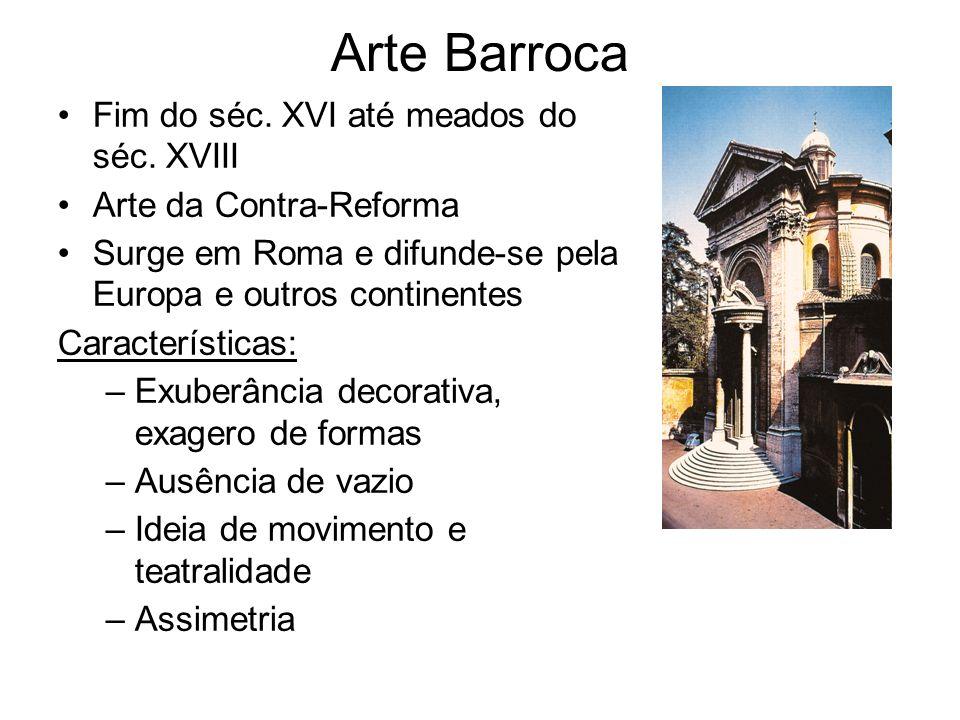 Arte Barroca Fim do séc. XVI até meados do séc. XVIII