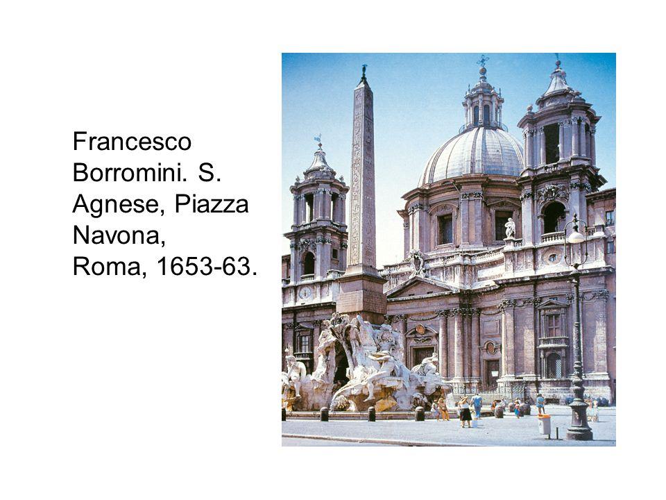 Francesco Borromini. S. Agnese, Piazza Navona, Roma, 1653-63.