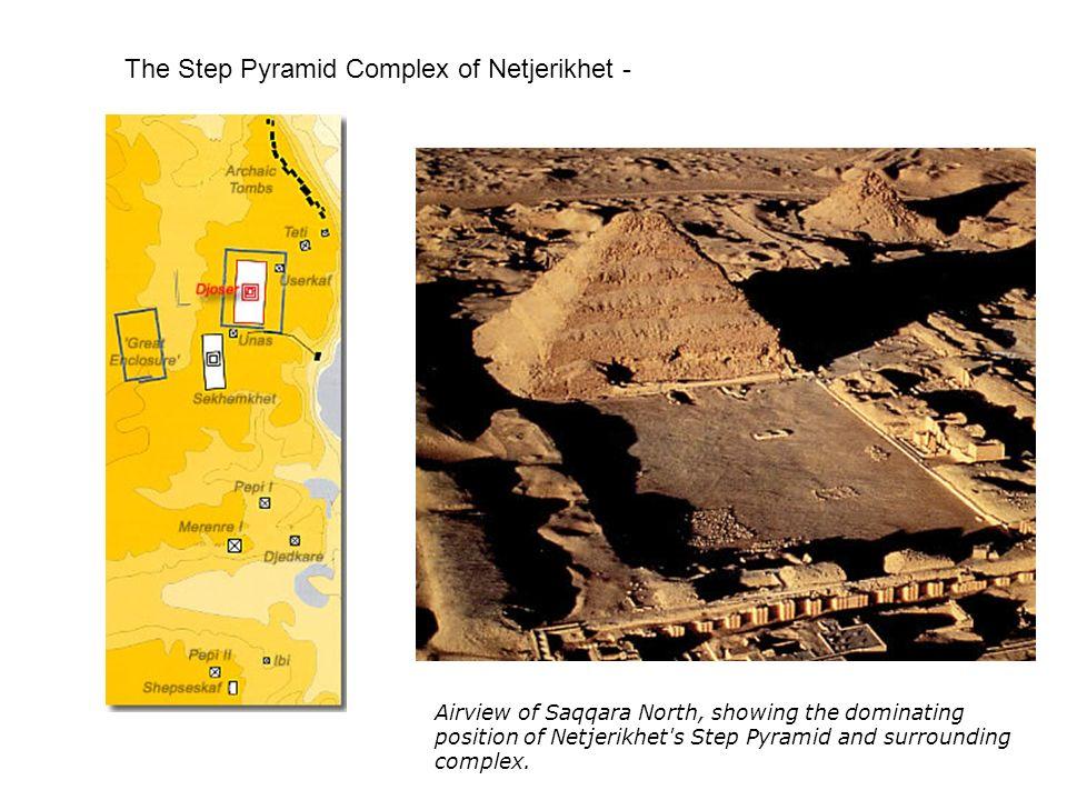 The Step Pyramid Complex of Netjerikhet -