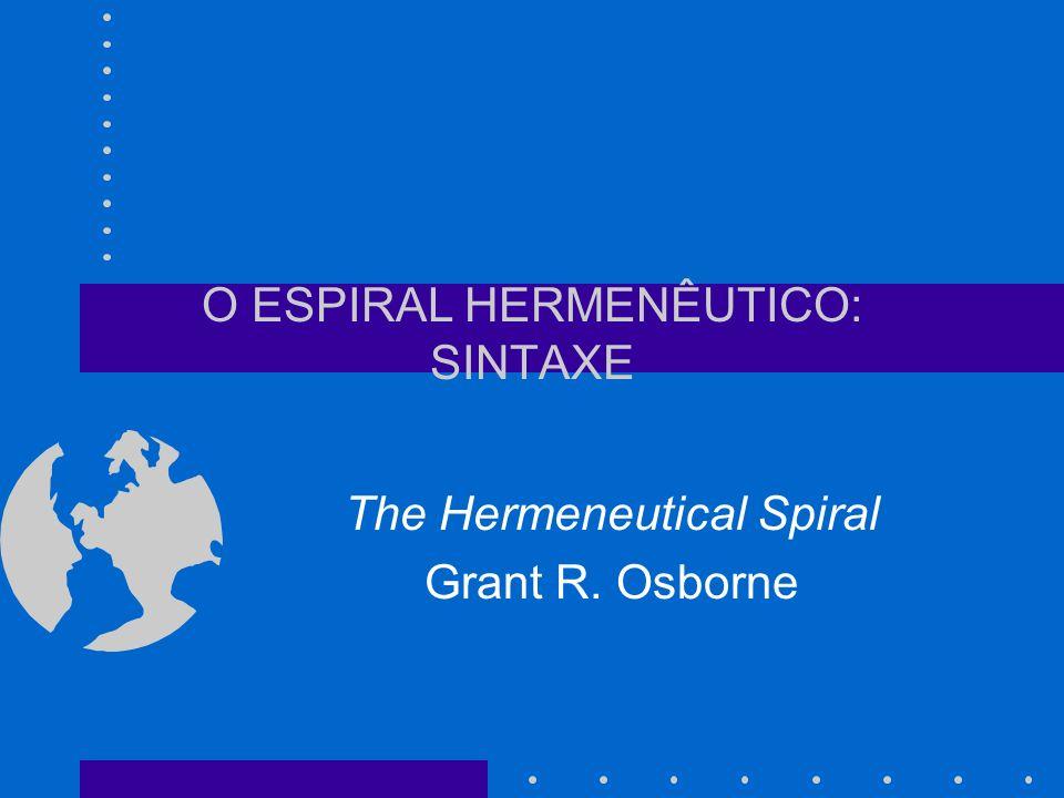 O ESPIRAL HERMENÊUTICO: SINTAXE