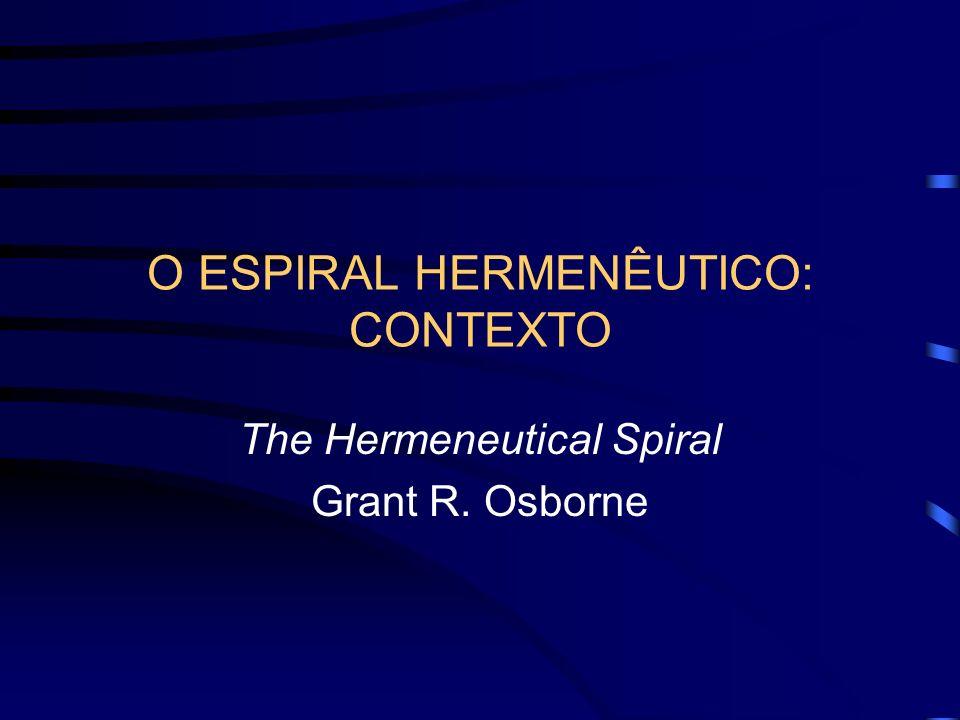 O ESPIRAL HERMENÊUTICO: CONTEXTO