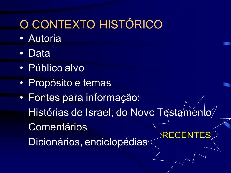 O CONTEXTO HISTÓRICO Autoria Data Público alvo Propósito e temas