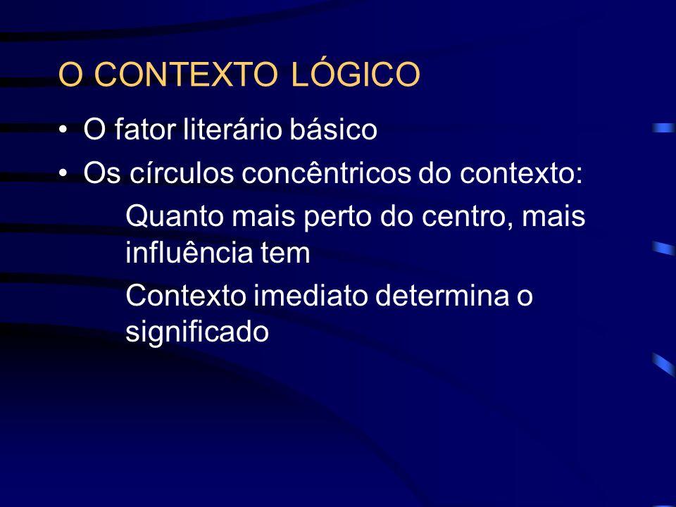 O CONTEXTO LÓGICO O fator literário básico