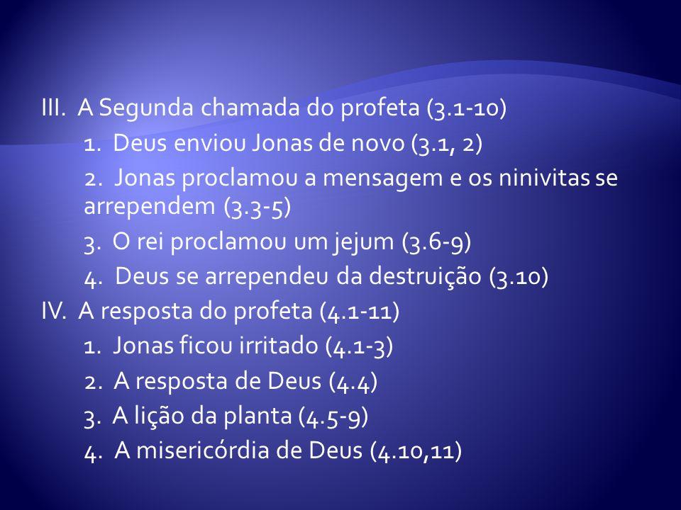 III. A Segunda chamada do profeta (3. 1-10) 1
