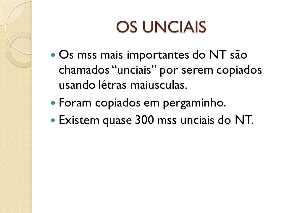 OS UNCIAISOs mss mais importantes do NT são chamados unciais por serem copiados usando létras maiusculas.