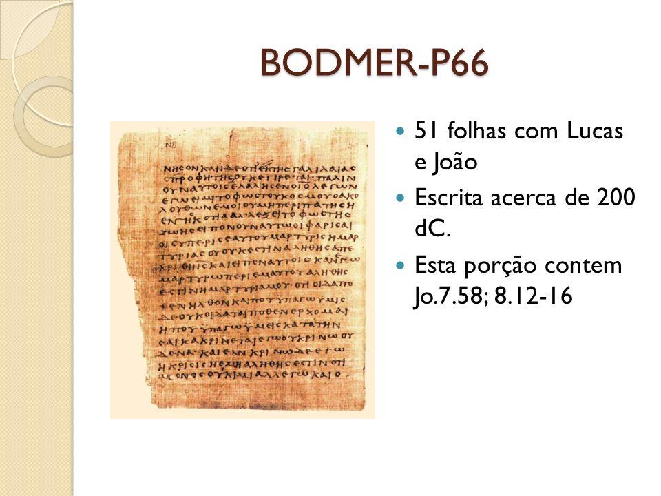 BODMER-P66 51 folhas com Lucas e João Escrita acerca de 200 dC.