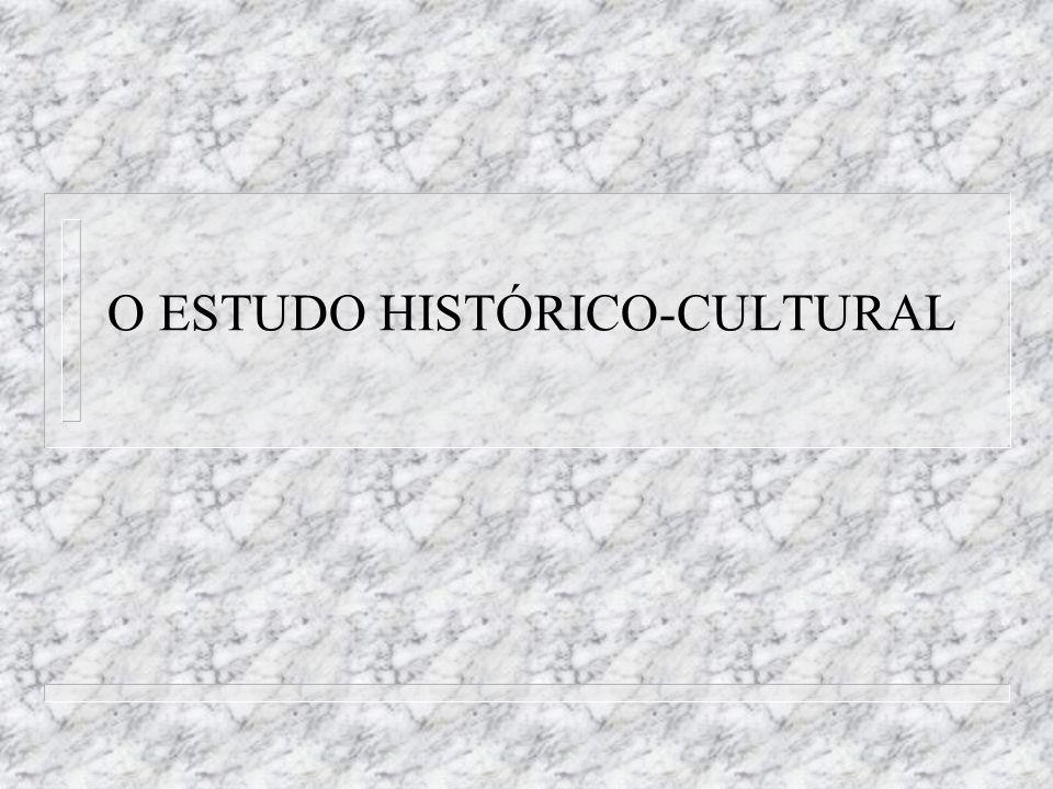 O ESTUDO HISTÓRICO-CULTURAL