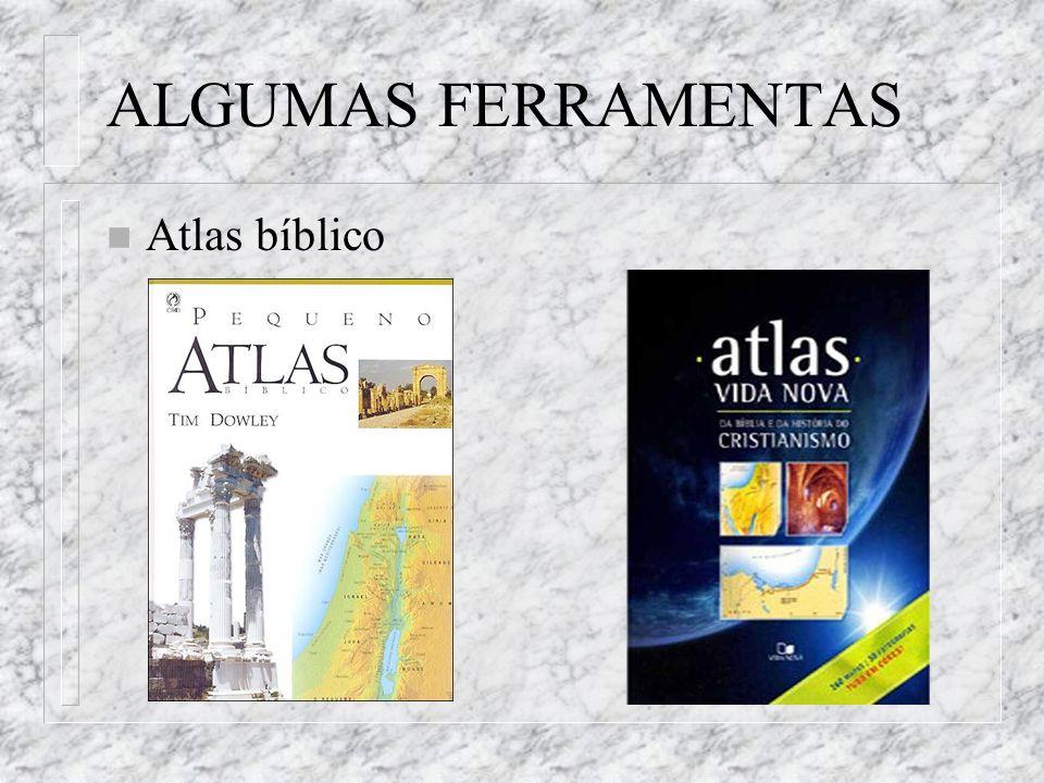 ALGUMAS FERRAMENTAS Atlas bíblico