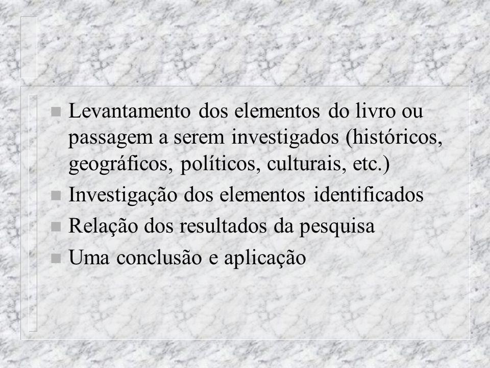 Levantamento dos elementos do livro ou passagem a serem investigados (históricos, geográficos, políticos, culturais, etc.)