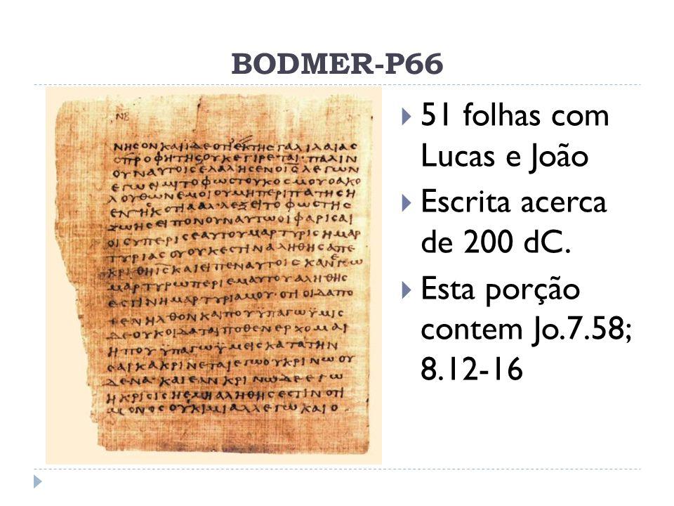 Esta porção contem Jo.7.58; 8.12-16