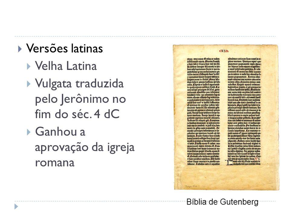 Vulgata traduzida pelo Jerônimo no fim do séc. 4 dC