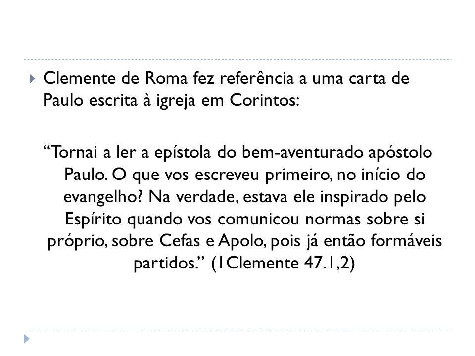 Clemente de Roma fez referência a uma carta de Paulo escrita à igreja em Corintos: