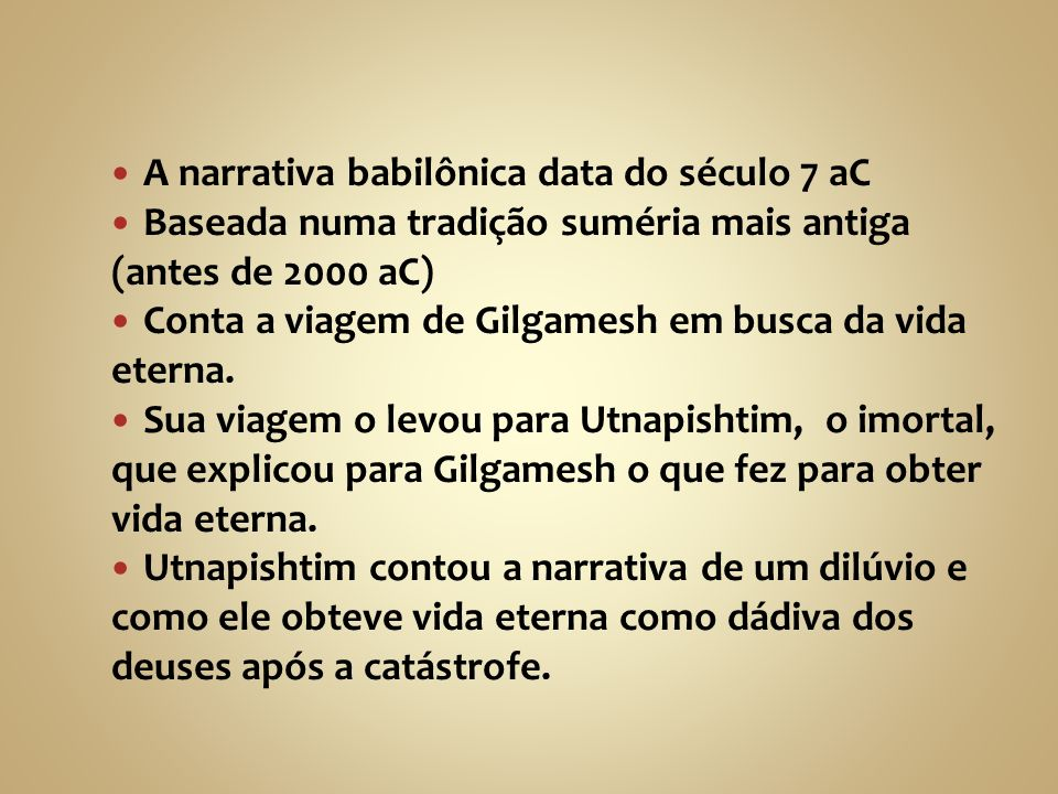 A narrativa babilônica data do século 7 aC