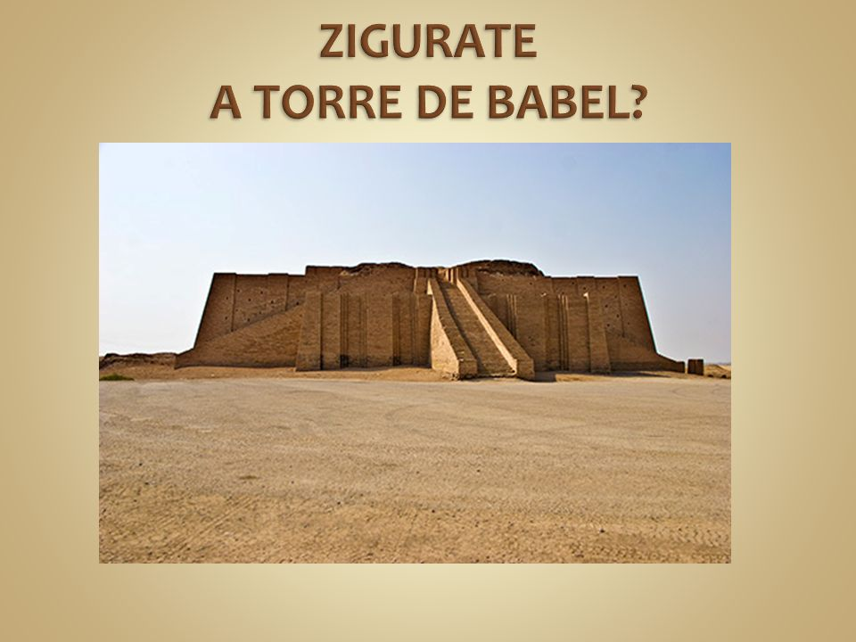 ZIGURATE A TORRE DE BABEL