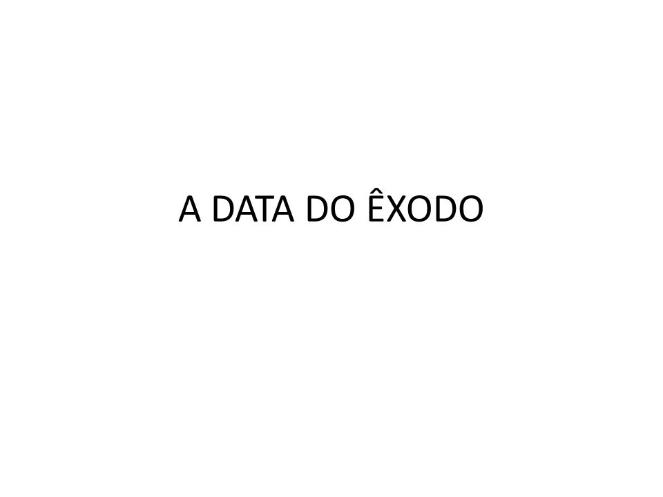 A DATA DO ÊXODO
