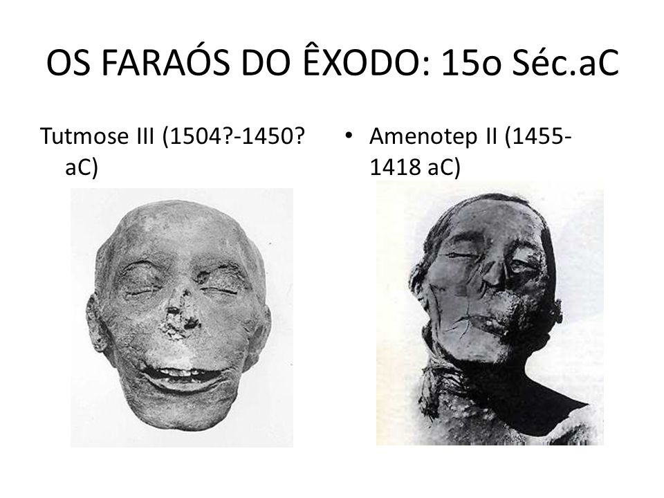 OS FARAÓS DO ÊXODO: 15o Séc.aC