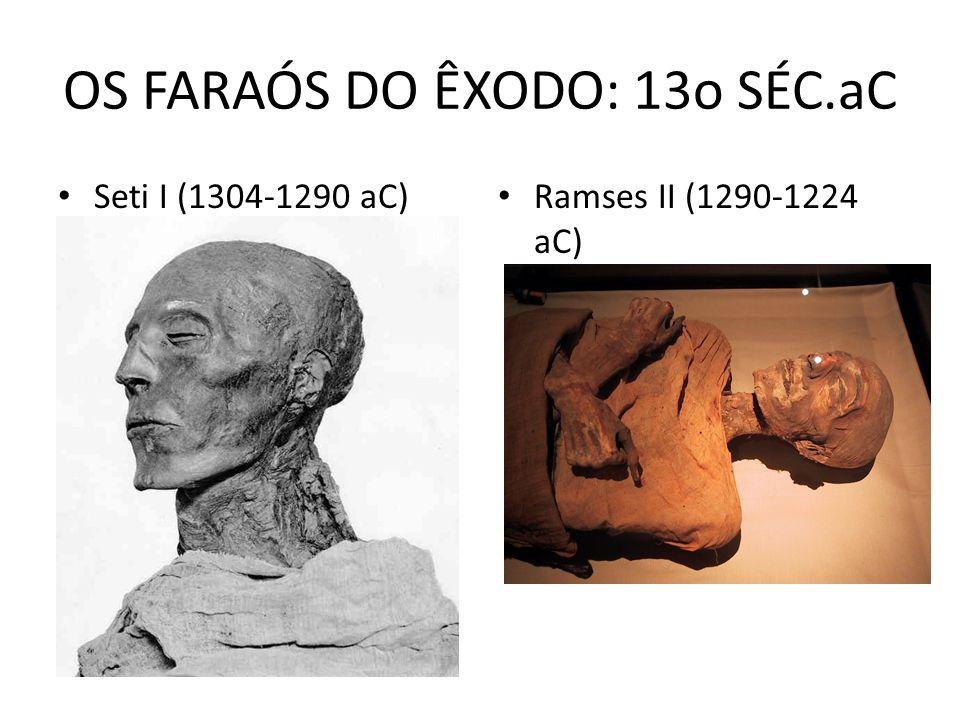 OS FARAÓS DO ÊXODO: 13o SÉC.aC