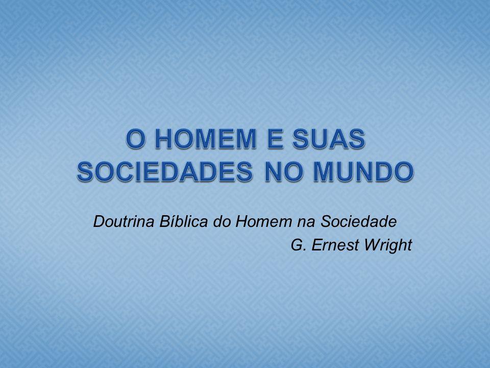 O HOMEM E SUAS SOCIEDADES NO MUNDO