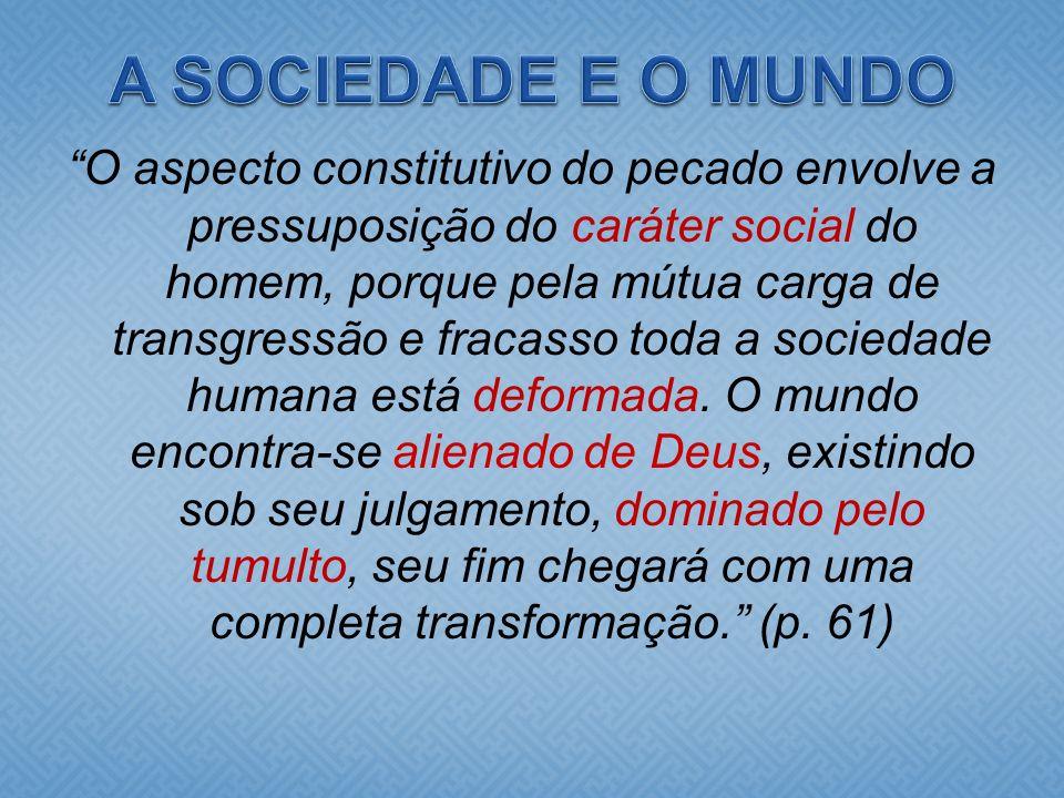 A SOCIEDADE E O MUNDO
