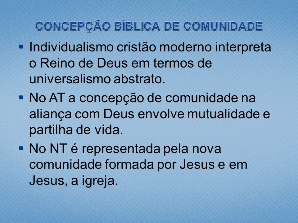 CONCEPÇÃO BÍBLICA DE COMUNIDADE