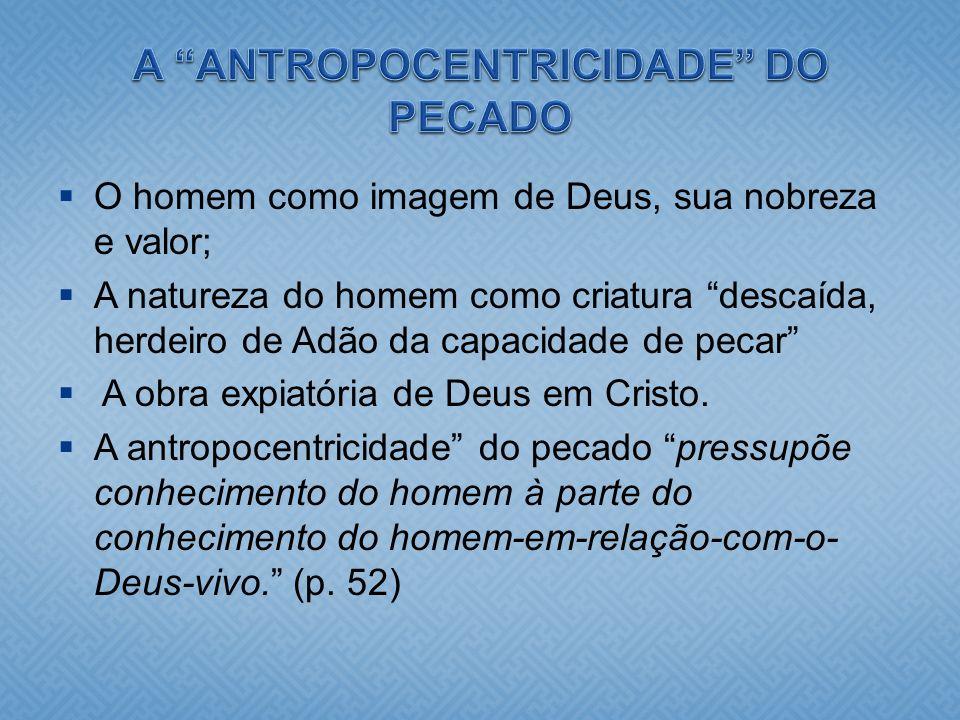 A ANTROPOCENTRICIDADE DO PECADO