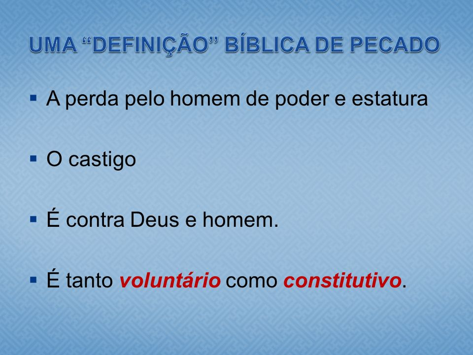 UMA DEFINIÇÃO BÍBLICA DE PECADO