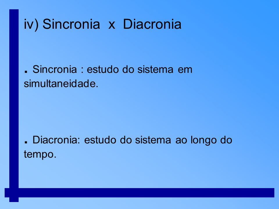 iv) Sincronia x Diacronia