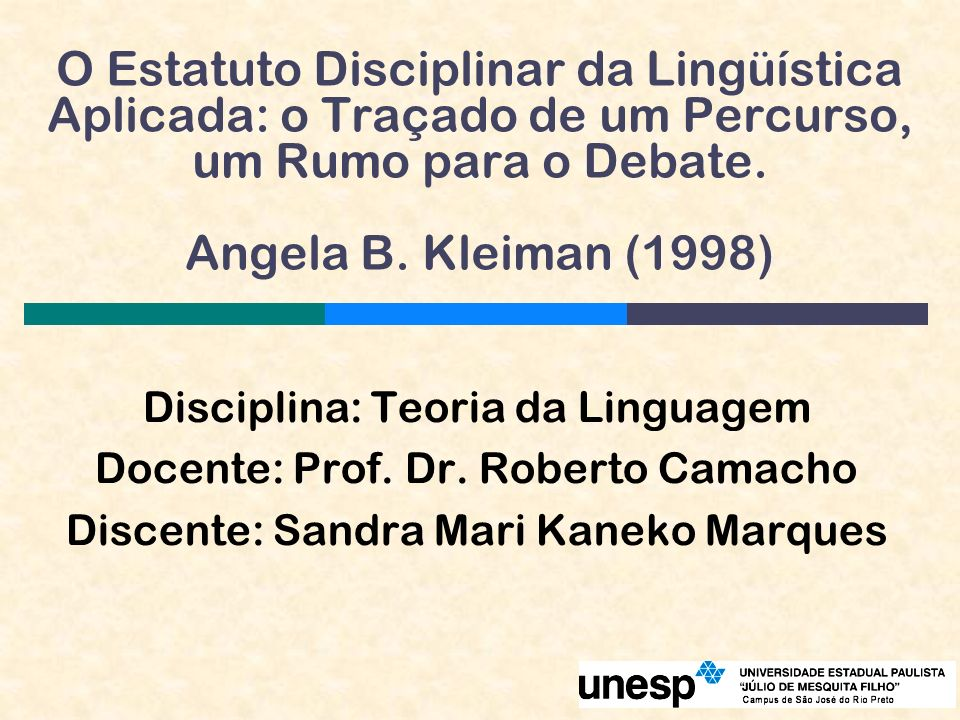 O Estatuto Disciplinar da Lingüística Aplicada: o Traçado de um Percurso, um Rumo para o Debate. Angela B. Kleiman (1998)