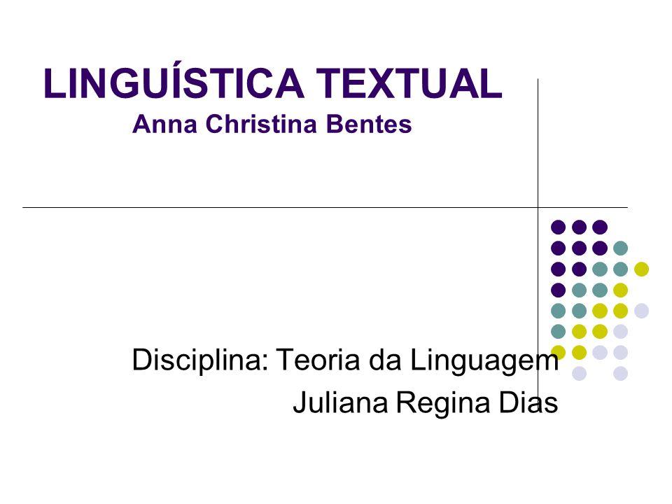 LINGUÍSTICA TEXTUAL Anna Christina Bentes