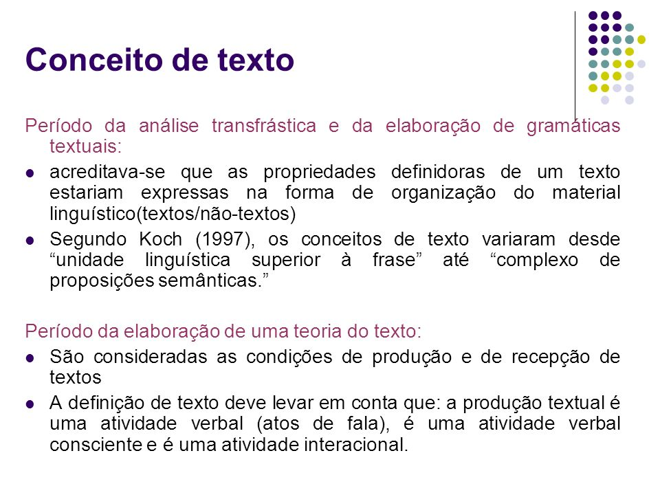 Conceito de textoPeríodo da análise transfrástica e da elaboração de gramáticas textuais: