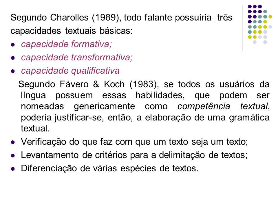 Segundo Charolles (1989), todo falante possuiria três