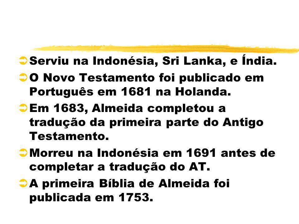 Serviu na Indonésia, Sri Lanka, e Índia.