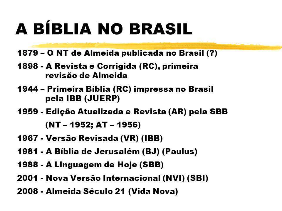A BÍBLIA NO BRASIL 1879 – O NT de Almeida publicada no Brasil ( )