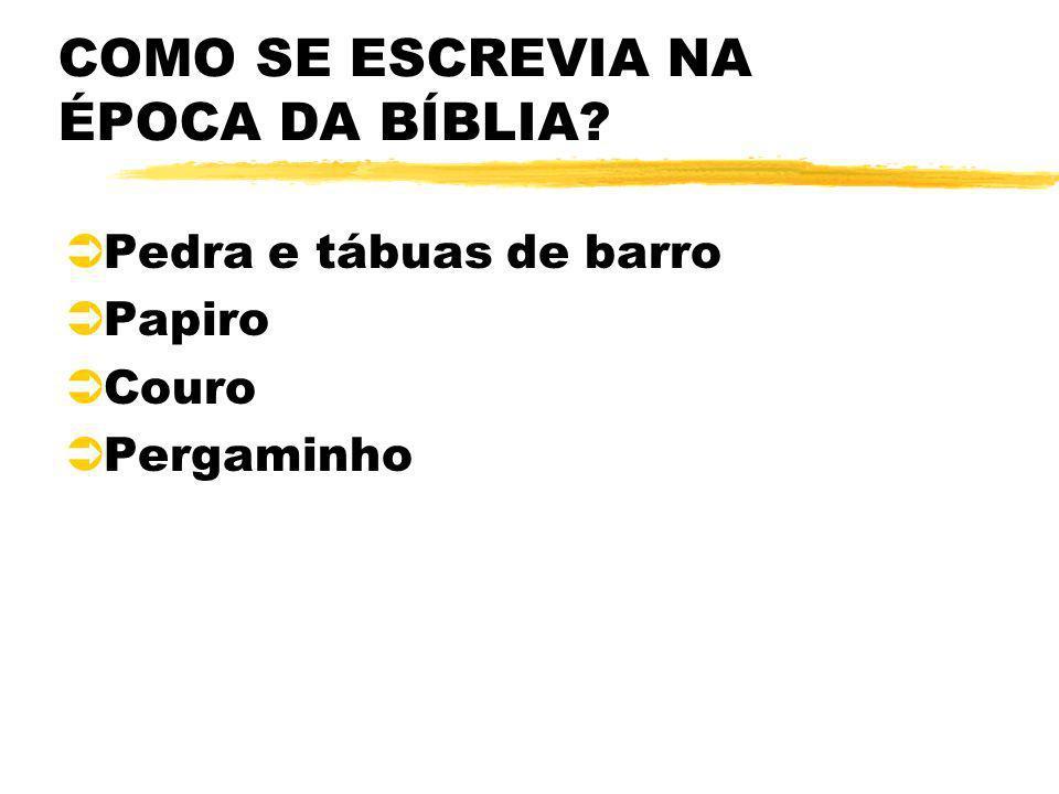 COMO SE ESCREVIA NA ÉPOCA DA BÍBLIA