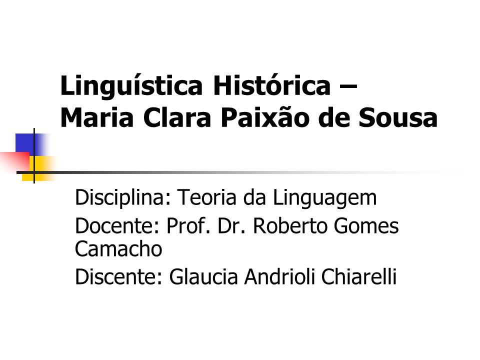 Linguística Histórica – Maria Clara Paixão de Sousa