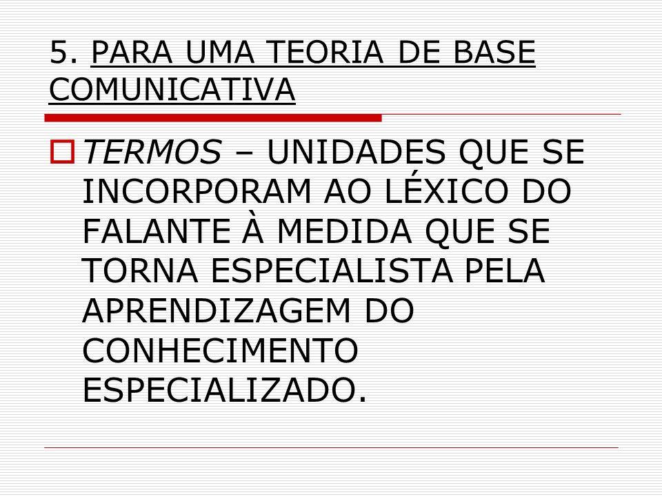 5. PARA UMA TEORIA DE BASE COMUNICATIVA