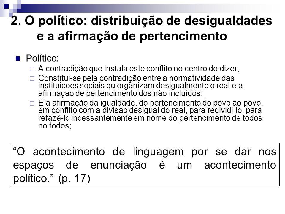 2. O político: distribuição de desigualdades e a afirmação de pertencimento