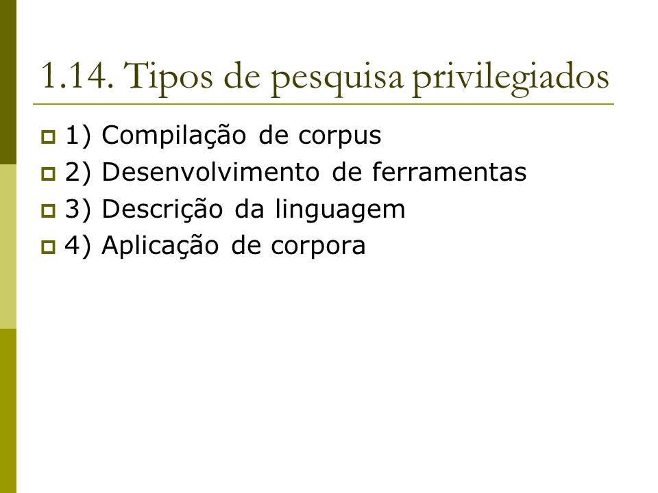 1.14. Tipos de pesquisa privilegiados