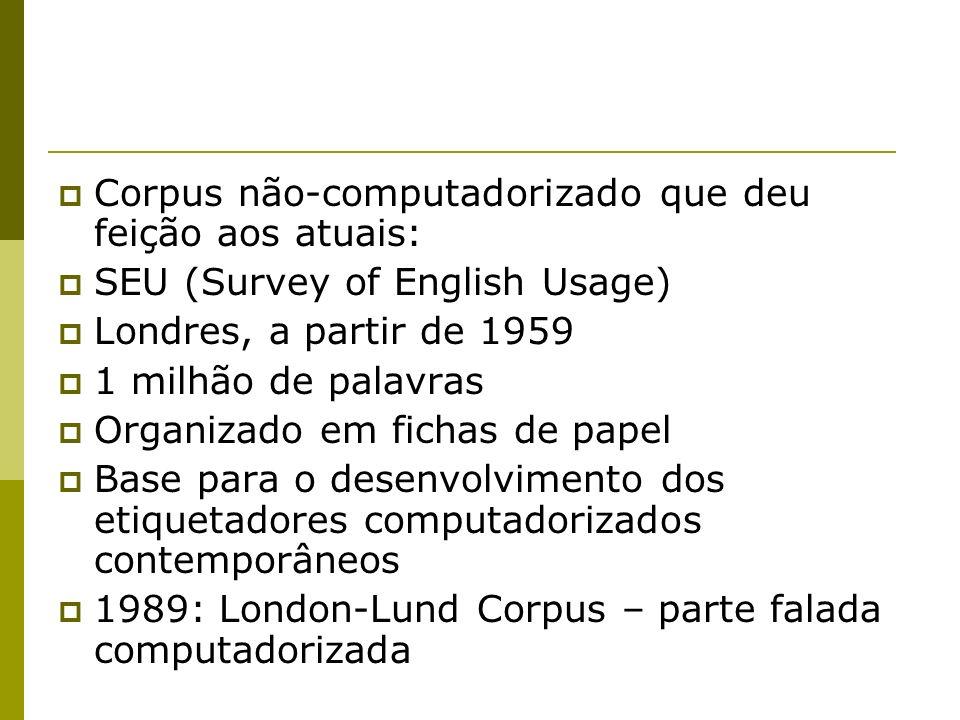 Corpus não-computadorizado que deu feição aos atuais: