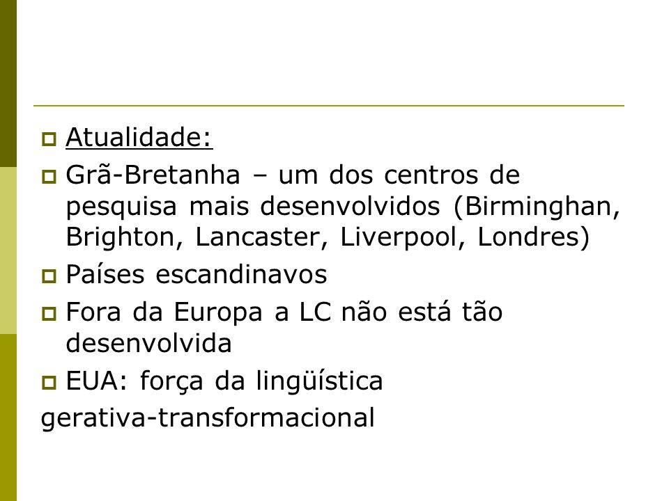 Atualidade: Grã-Bretanha – um dos centros de pesquisa mais desenvolvidos (Birminghan, Brighton, Lancaster, Liverpool, Londres)