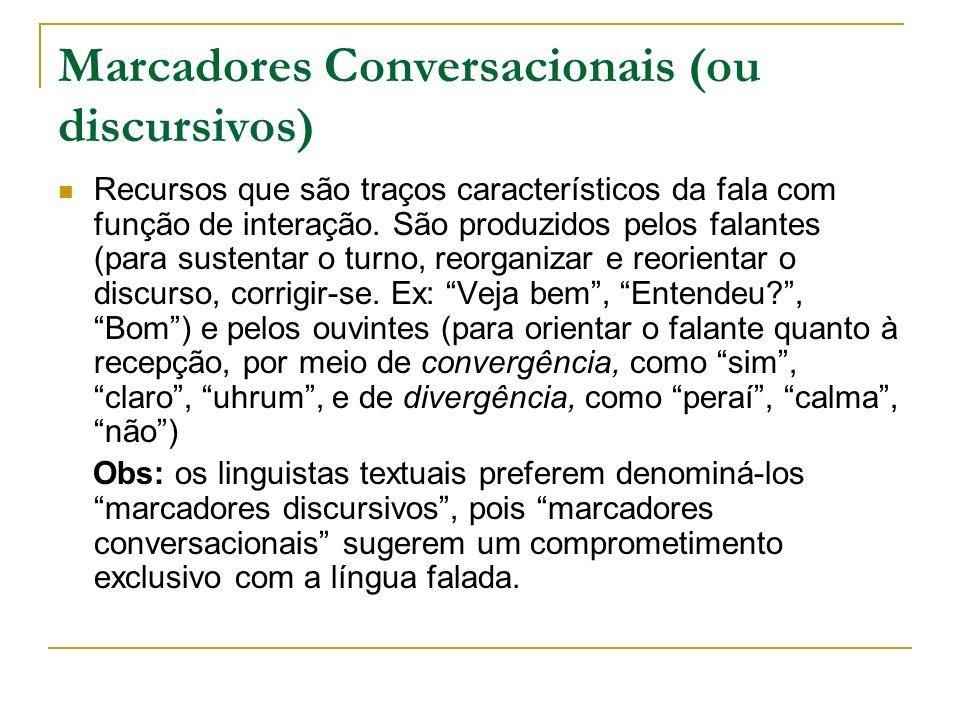 Marcadores Conversacionais (ou discursivos)